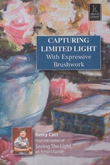 Capturing Limited Light with Expressive Brushwork with Betty Carr