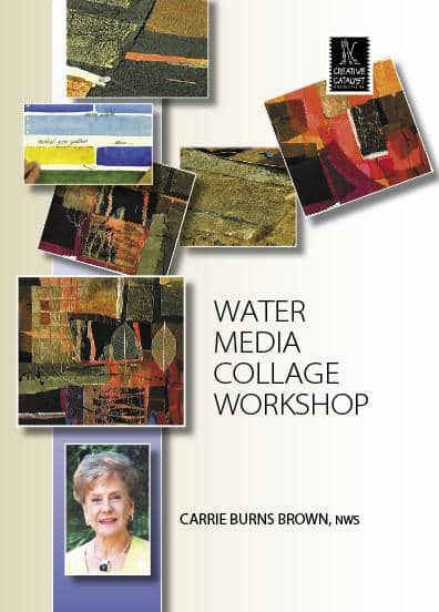 Watermedia Collage Workshop with Carrie Burns Brown Art Instruction Video-DVD from Creative Catalyst