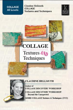 Collage Textures & Techniques with Claudine Hellmuth Art Instruction Video-DVD from Creative Catalyst
