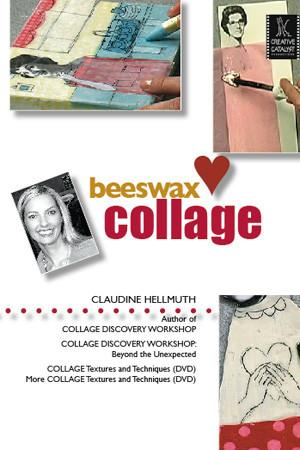 Beeswax Collage with Claudine Hellmuth Art Instruction Video-DVD from Creative Catalyst