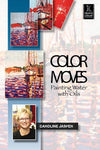 Color Moves: Painting Water with Oil with Caroline Jasper Art Instruction Video-DVD from Creative Catalyst