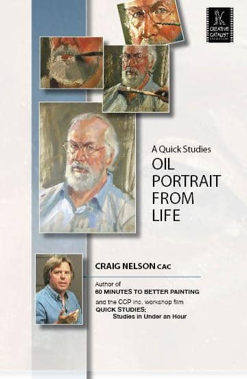 A Quick Studies Oil Portrait From Life with Craig Nelson Art Instruction Video-DVD from Creative Catalyst