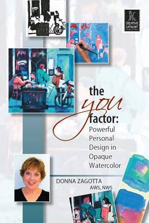 The You Factor: Powerful, Personal Design in Opaque Watercolor with Donna Zagotta Art Instruction Video-DVD from Creative Catalyst