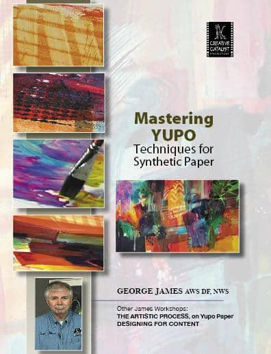 Mastering Yupo with George James Art Instruction Video-DVD from Creative Catalyst