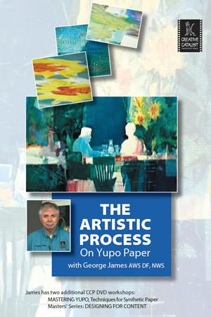 The Artistic Process On Yupo Paper with George James Art Instruction Video-DVD from Creative Catalyst