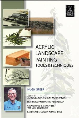 Acrylic Landscape Painting: Tools & Techniques with Hugh Greer Art Instruction Video-DVD from Creative Catalyst