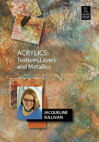 Acrylics: Textures, Layers and Metallics with Jacqueline Sullivan