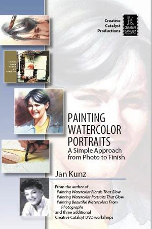 Painting Watercolor Portraits: A Simple Approach From Photo to Finish with Jan Kunz Art Instruction Video-DVD from Creative Catalyst