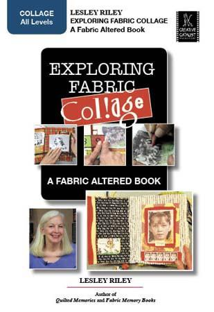 Exploring Fabric Collage with Lesley Riley Art Instruction Video-DVD from Creative Catalyst