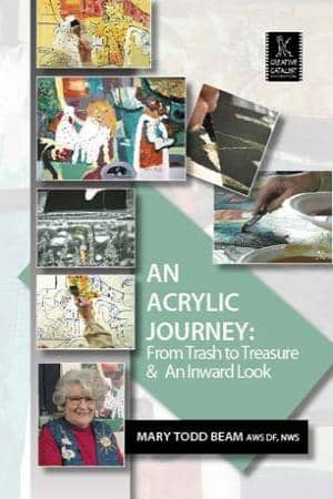 An Acrylic Journey: From Trash to Treasure & An Inward Look with Mary Todd Beam Art Instruction Video-DVD from Creative Catalyst