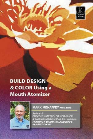Build, Design & Color Using a Mouth Atomizer with Mark Mehaffey Art Instruction Video-DVD from Creative Catalyst