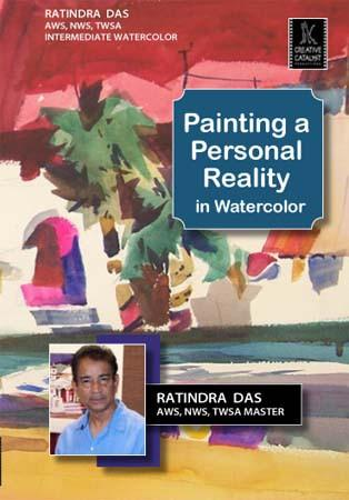 Painting a Personal Reality in Watercolor with Radindra Das Art Instruction Video-DVD from Creative Catalyst