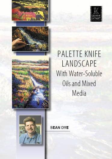Palette Knife Landscape with Water-Soluble Oils & Mixed Media with Sean Dye Art Instruction Video-DVD from Creative Catalyst