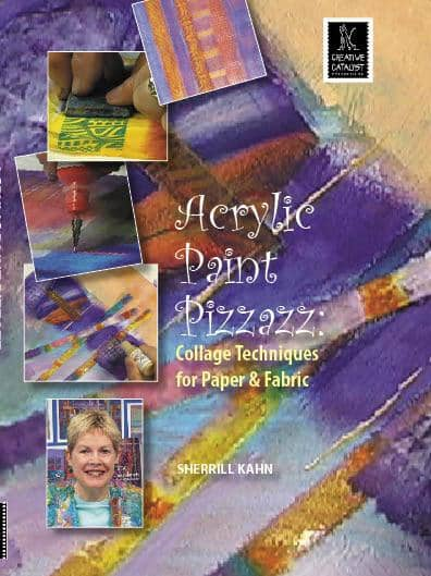 Acrylic Paint Pizzazz: Collage Techniques for Paper & Fabric with Sherrill Kahn Art Instruction Video-DVD from Creative Catalyst