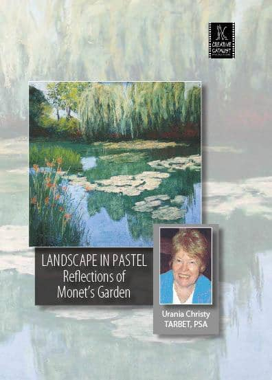 Landscape in Pastel: Reflections of Monet's Garden with Urania Christy Tarbet Art Instruction Video-DVD from Creative Catalyst