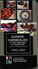 Glowing Cherries & Lace:  A New Approach to Watercolor with Penny Soto