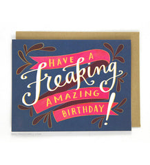 Emily McDowell - Have a Freaking Amazing Birthday Card