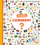 LA PETITE ENCYCLOPÉDIE DES COMMENT? (The Little Encyclopedia of How?)