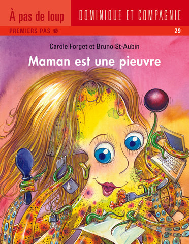 MAMAN EST UNE PIEUVRE (Mom is an Octopus)