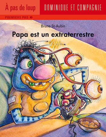 PAPA EST UN EXTRATERRESTRE (Dad is an Alien)