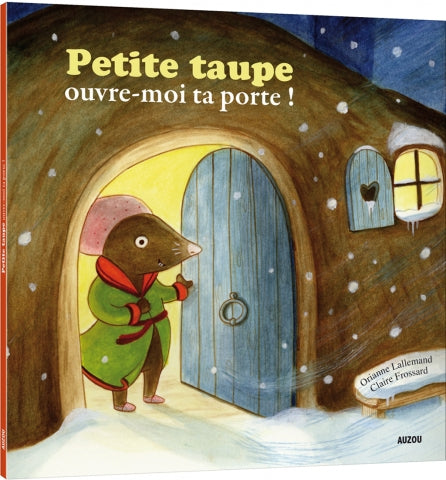 PETIT TAUPE OUVRE-MOI TA PORTE! (Little Mole, Open Up Your Door!)