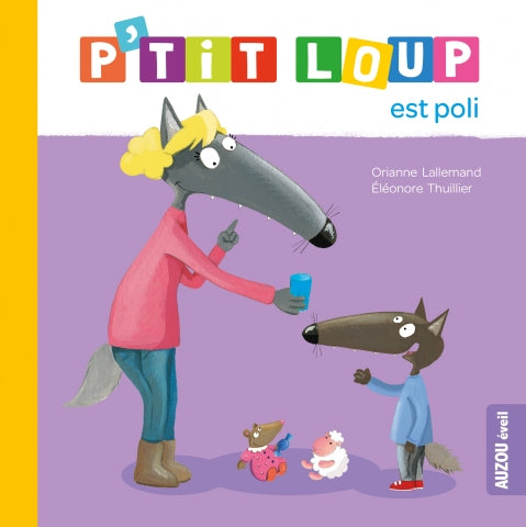 P'TIT LOUP EST POLI (Little Wolf is Polite)