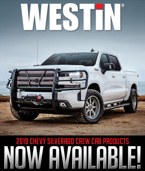 2019 Chevy Silverado Westin Products now Available!!