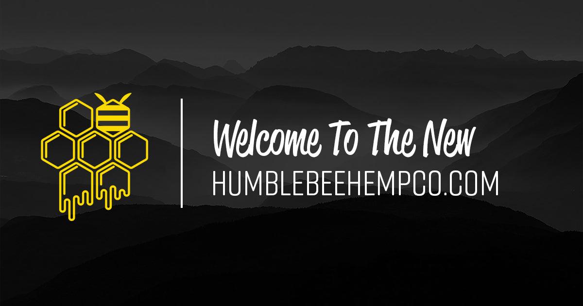 Welcome to the new HumbleBee Hemp Co. website!