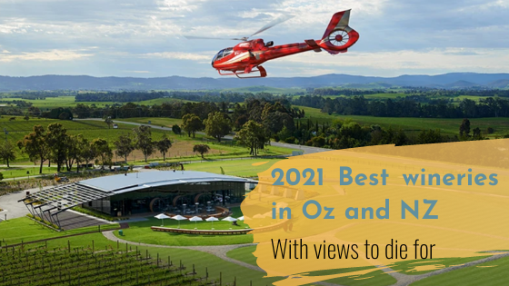 2021 Best wineries in Australia and New Zealand with views to die for!