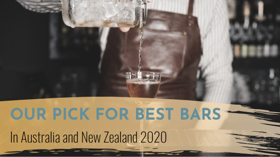 Our Pick For Best Bars In Australia and New Zealand 2020