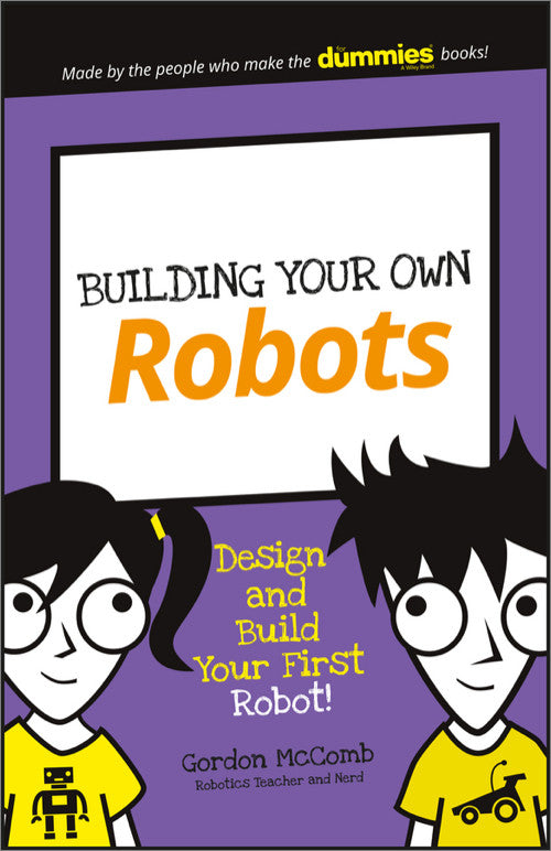 A product image of Building Your Own Robots: Design and Build Your First Robot!