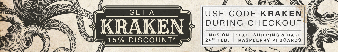 Get a KRAKEN 15% discount* Use code KRAKEN during checkout. Ends on 24th February. Excludes shipping and bare Raspberry Pi boards.