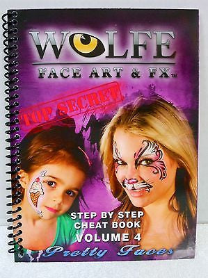 Wolfe FX Cheat Book Volume 4 Top Secret Pretty Faces Face Painting Instructions