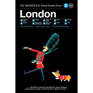 THE MONOCLE TRAVEL GUIDE LONDON
