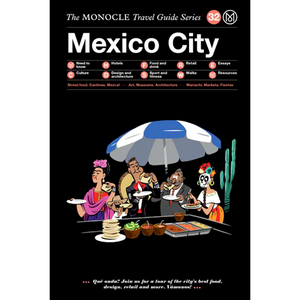 THE MONOCLE TRAVEL GUIDE MEXICO CITY