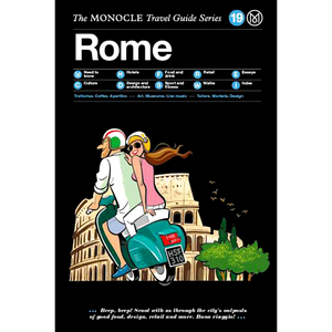 THE MONOCLE TRAVEL GUIDE ROME