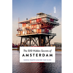 THE 500 HIDDEN SECRETS OF AMSTERDAM