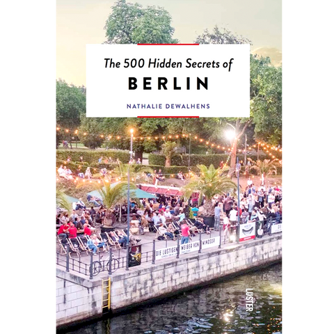 THE 500 HIDDEN SECRETS OF BERLIN - BOOKS - DYKE & DEAN  - Homewares | Lighting | Modern Home Furnishings