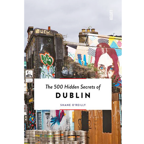 THE 500 HIDDEN SECRETS OF DUBLIN - BOOKS - DYKE & DEAN  - Homewares | Lighting | Modern Home Furnishings