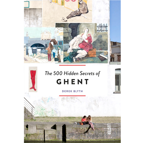 THE 500 HIDDEN SECRETS OF GHENT - BOOKS - DYKE & DEAN  - Homewares | Lighting | Modern Home Furnishings