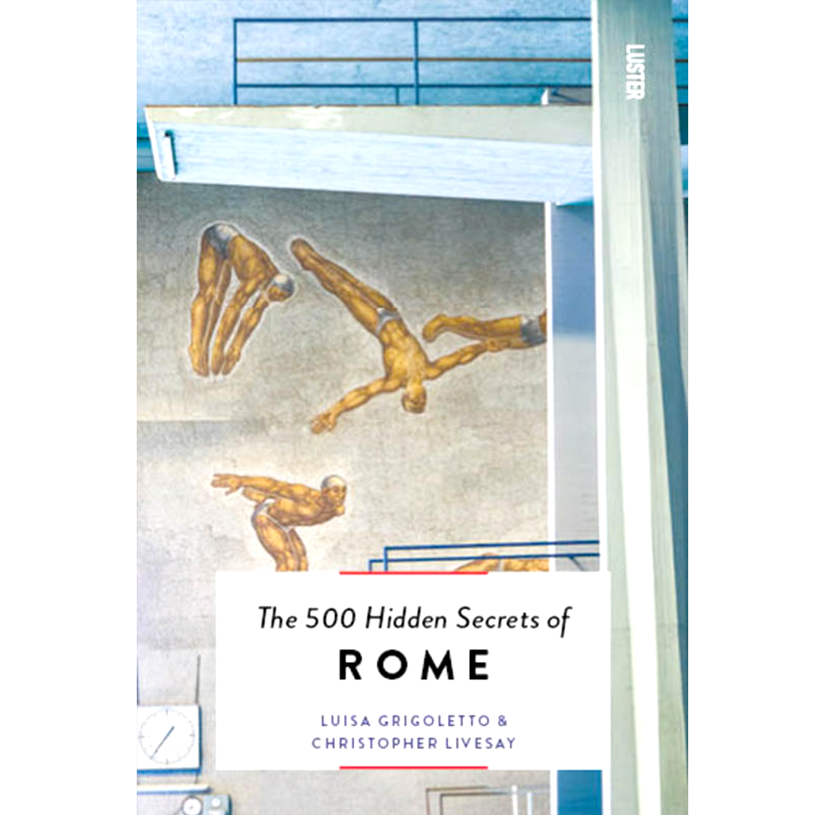 THE 500 HIDDEN SECRETS OF ROME - BOOKS - DYKE & DEAN  - Homewares | Lighting | Modern Home Furnishings
