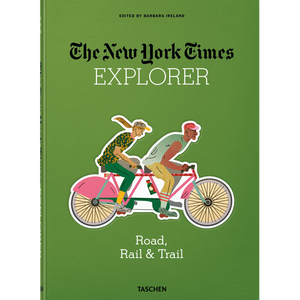 NEW YORK TIMES EXPLORER. ROAD, RAIL & TRAIL