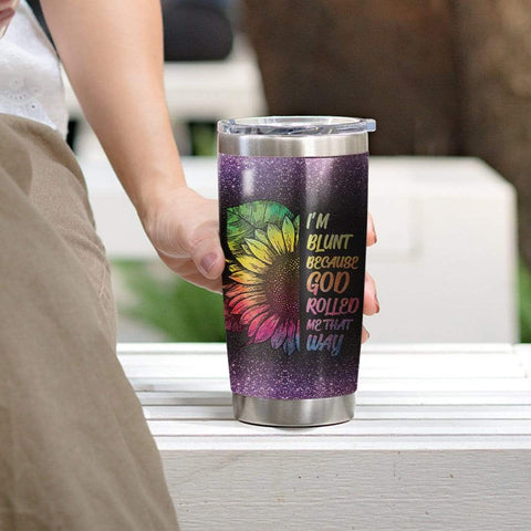 3D I'm Blunt Because God Rolled Me That Way Custom Design Vacuum Insulated Tumbler K6 - 1st Iceland