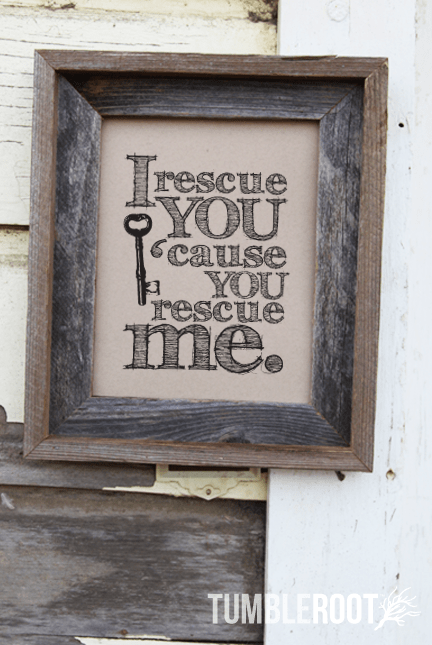 """I rescue you 'cause you rescue me"" quote print. 8x10 and 16x20"" Black ink on Paper Bag."
