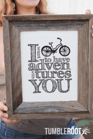 """I Want To Have Adventures With You"" Bicycle art print. 8x10 and 16x20"".  Black ink on Luxe Cream."