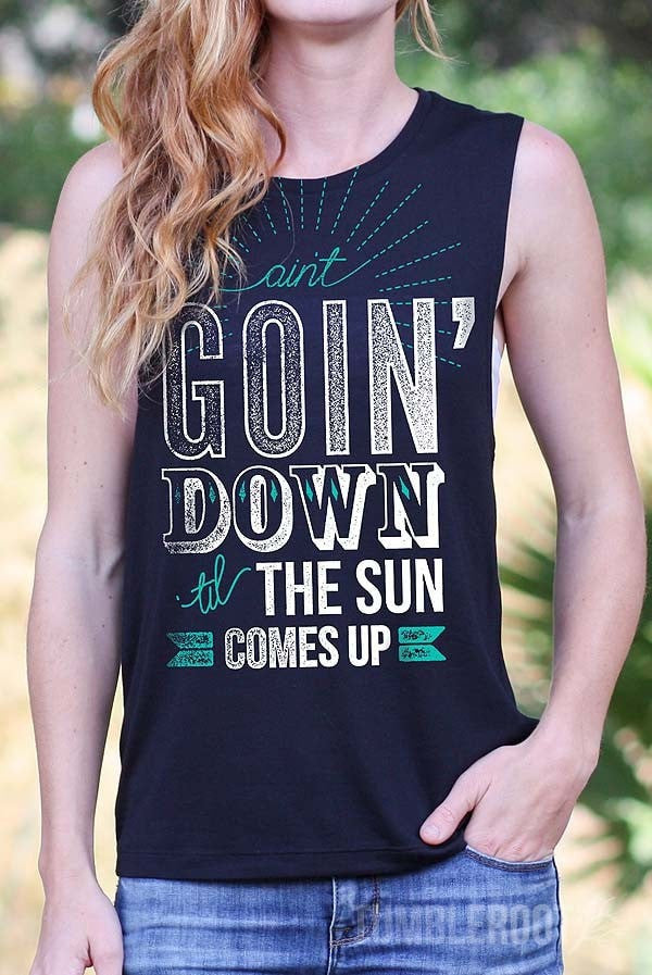 Ain't Goin' Down 'til the Sun Comes Up | Flowy Muscle Tank