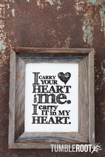 "E.E. Cummings quote print:  ""I carry your heart with me. I carry it in my heart"". 8x10 and 16x20""  Black ink on Luxe Cream."
