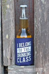 I Belong to the Drinking Class country festival koozies! perfect for stagecoach!