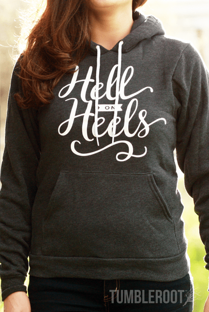 "Super cute ""Hell on Heels"" country girl sweatshirt by TumbleRoot.com!"