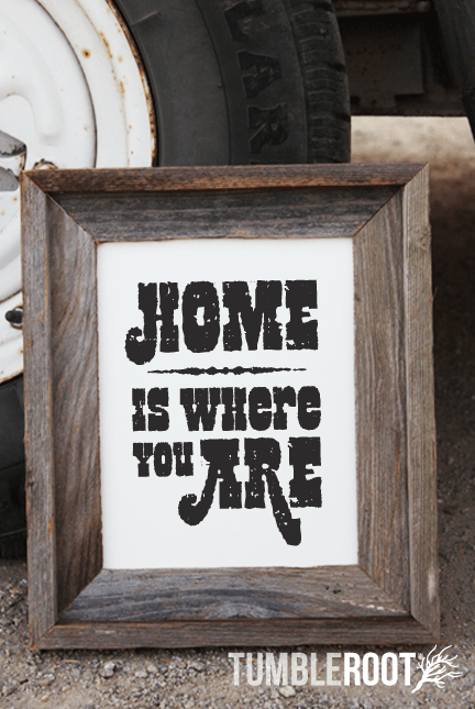 Home is Where You Are - adorable rustic print. Black ink on Luxe Cream.